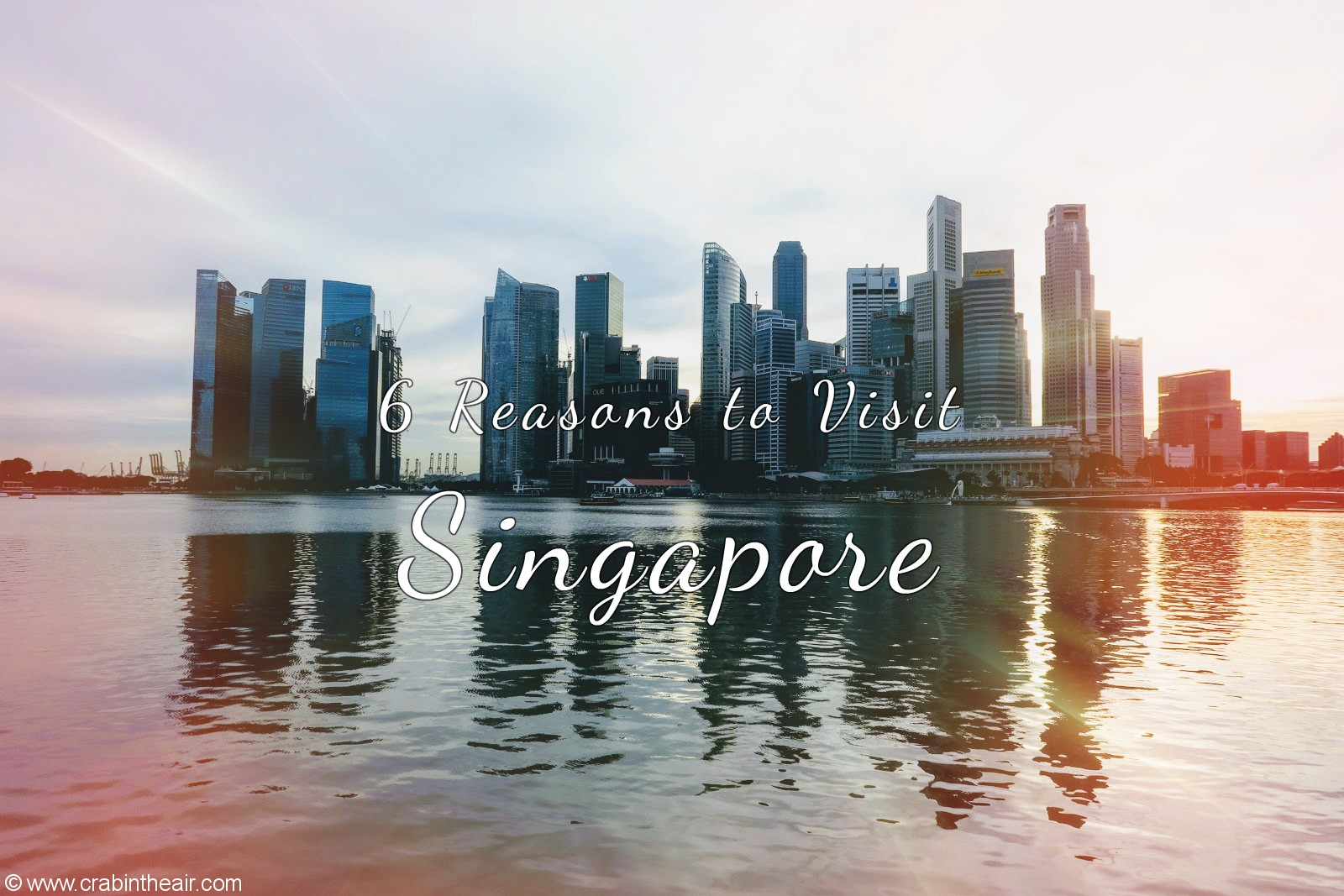 6 Reasons to Visit Singapore, Why go to Singapore?