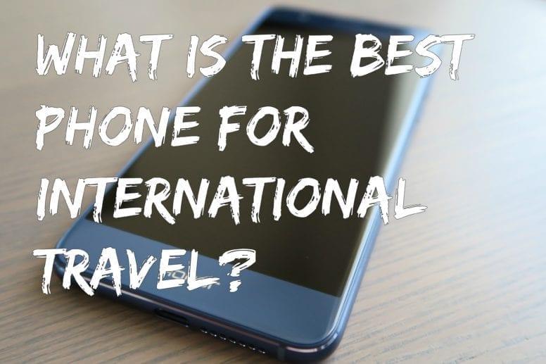 best phone for international travel