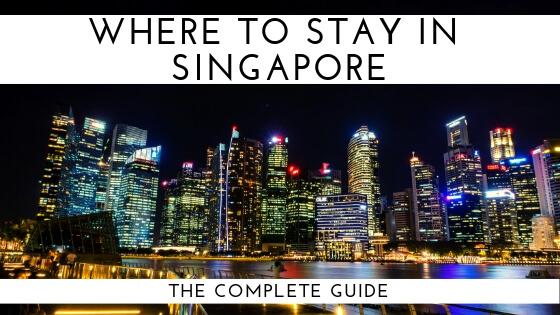 Where to Stay in Singapore - The Complete Guide