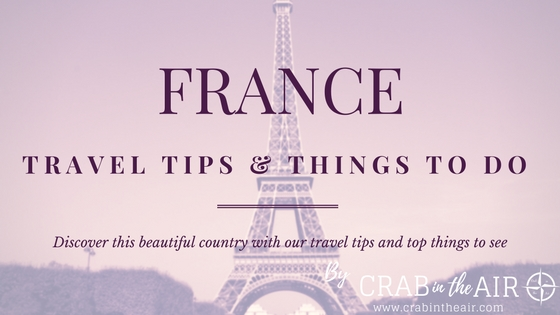 France travel tips - top things to do in France